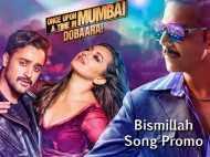 Bismillah from Once Upon A Time In Mumbai Dobaara