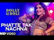 Phatte Tak Nachna from Dolly Ki Doli