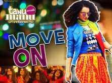 Move On from Tanu Weds Manu Returns