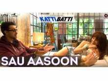 Sau Aasoon from Katti Batti