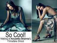 So Cool! Making of Anushka Sharma's Filmafare Shoot