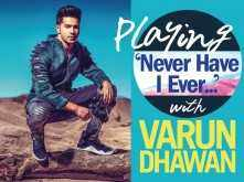 Playing 'Never Have I Ever...' with Varun Dhawan