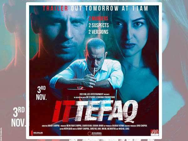 Ittefaq trailer starring Sidharth Malhotra and Sonakshi Sinha out tomorrow!