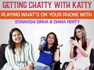 What's On Your Phone with Sonakshi Sinha and Diana Penty
