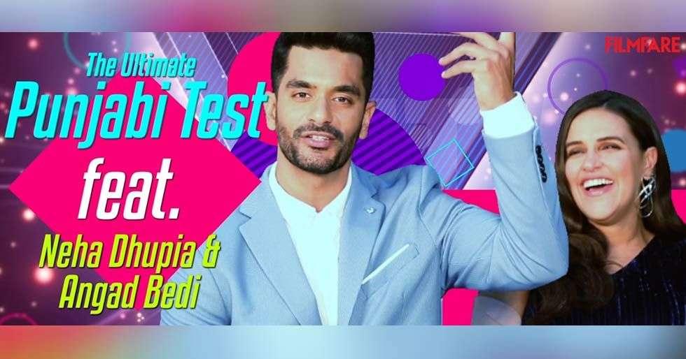 Neha Dhupia and Angad Bedi take the ultimate Punjabi test
