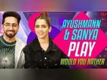 Ayushmann Khurrana and Sanya Malhotra Play 'Would You Rather'