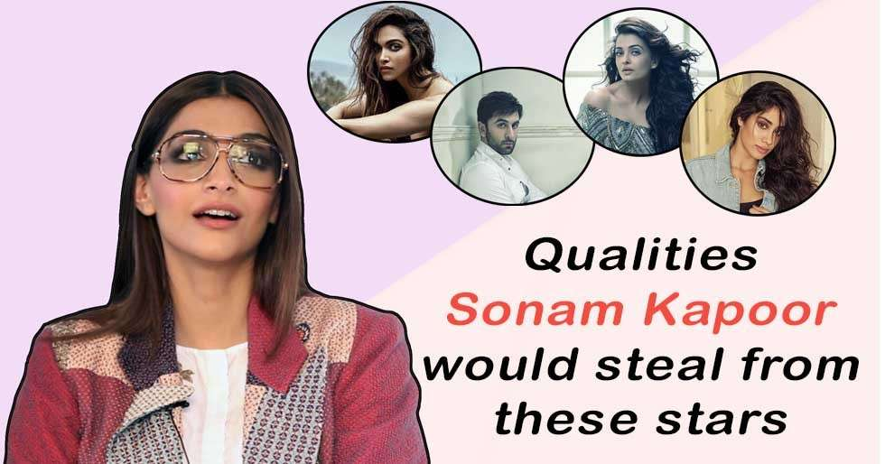 Sonam Kapoor reveals the qualities she'd steal from these stars
